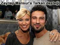 Zeynep Mansur'a Tarkan deste�i